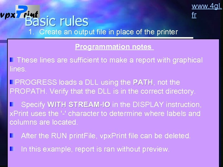 Basic rules www. 4 gl. fr 1. Create an output file in place of
