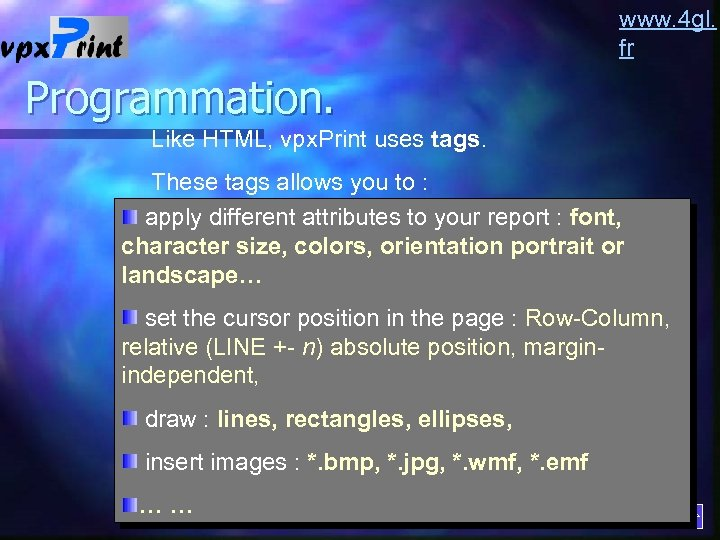 www. 4 gl. fr Programmation. Like HTML, vpx. Print uses tags. These tags allows