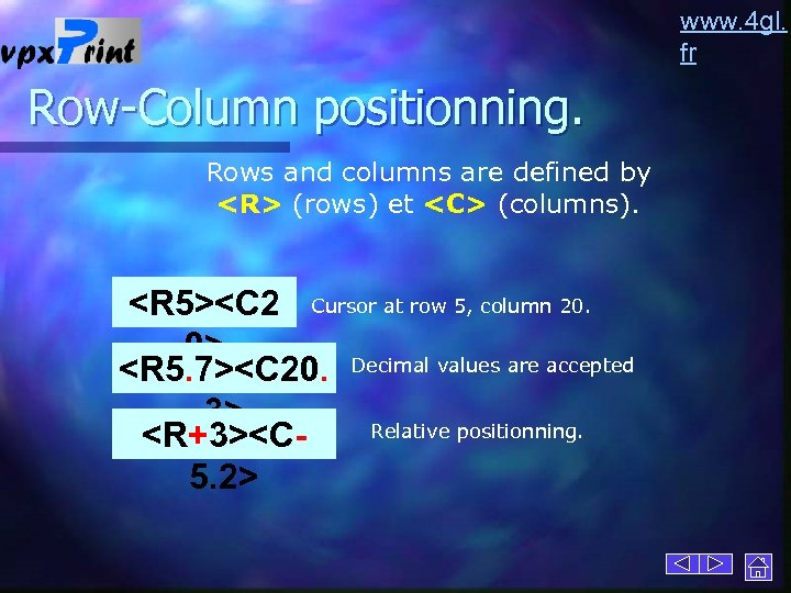 www. 4 gl. fr Row-Column positionning. Rows and columns are defined by <R> (rows)