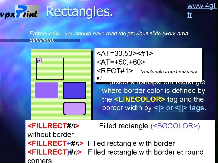 Rectangles. www. 4 gl. fr Prerequesite : you should have read the previous slide