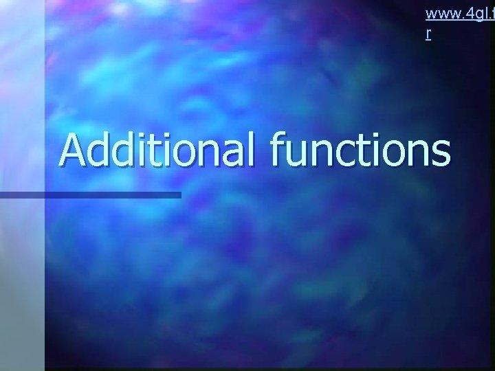www. 4 gl. f r Additional functions