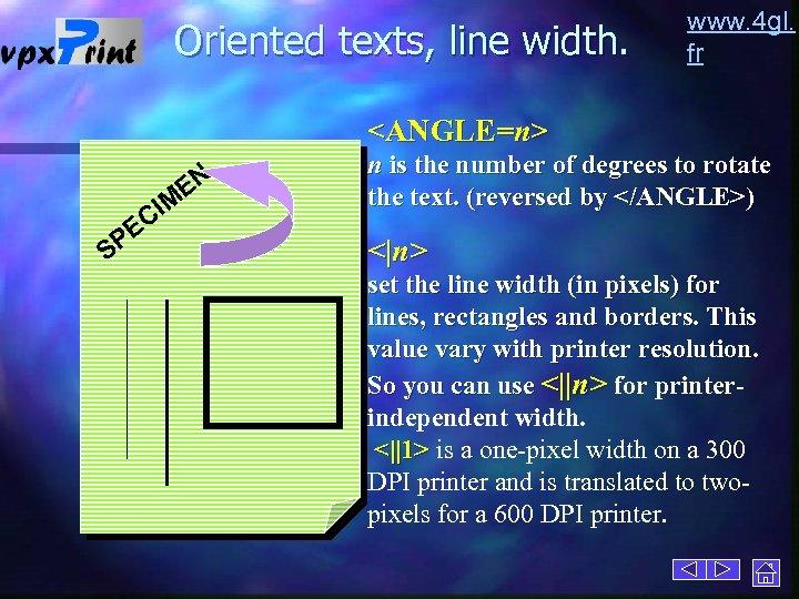 Oriented texts, line width. www. 4 gl. fr <ANGLE=n> EN PE S IM C