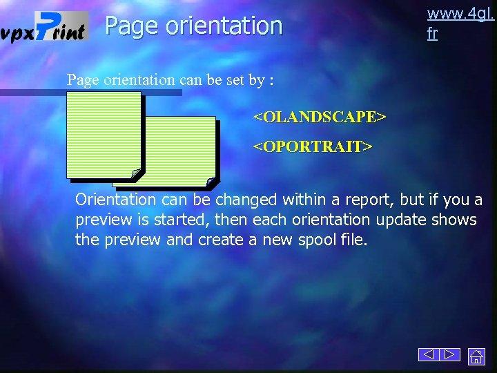 Page orientation www. 4 gl. fr Page orientation can be set by : <OLANDSCAPE>
