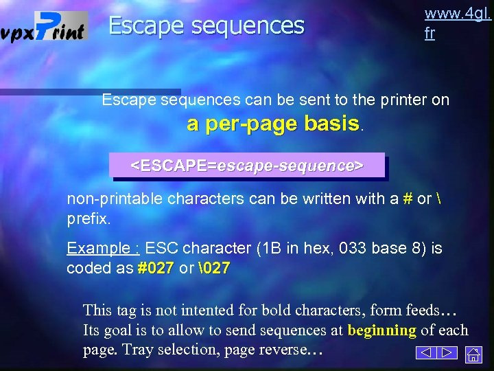 Escape sequences www. 4 gl. fr Escape sequences can be sent to the printer