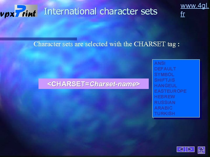 International character sets www. 4 gl. fr Character sets are selected with the CHARSET