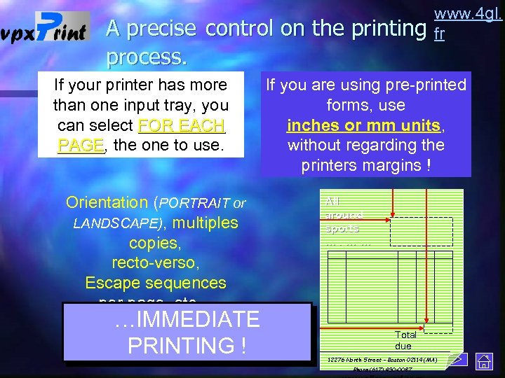 A precise control on the printing process. If your printer has more than one