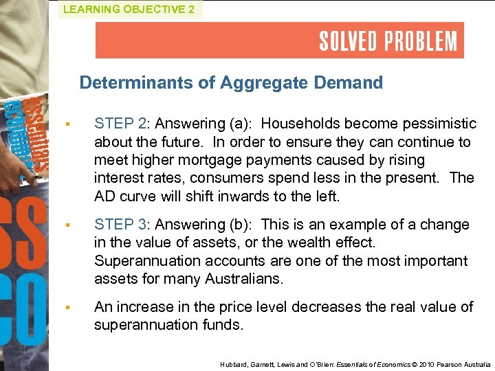 LEARNING OBJECTIVE 2 Determinants of Aggregate Demand § STEP 2: Answering (a): Households become