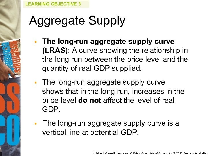 LEARNING OBJECTIVE 3 Aggregate Supply § The long-run aggregate supply curve (LRAS): A curve
