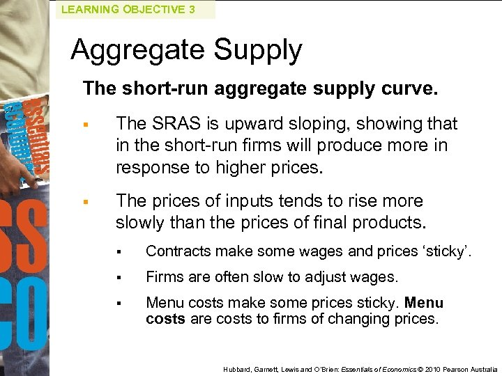 LEARNING OBJECTIVE 3 Aggregate Supply The short-run aggregate supply curve. § The SRAS is