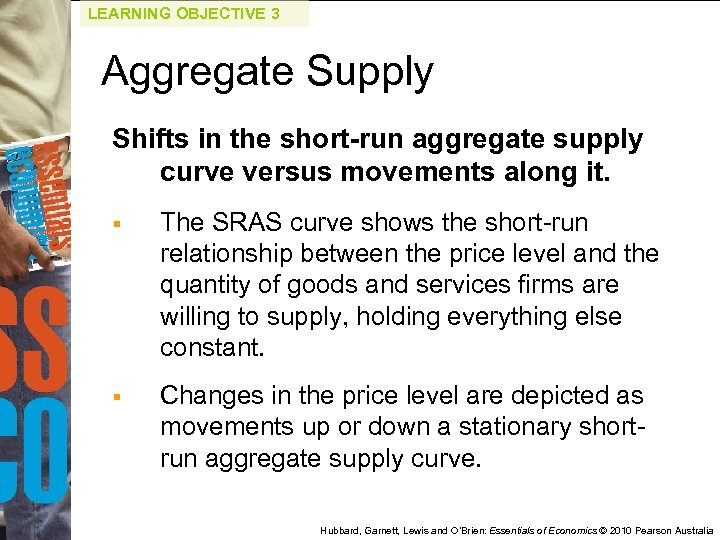 LEARNING OBJECTIVE 3 Aggregate Supply Shifts in the short-run aggregate supply curve versus movements
