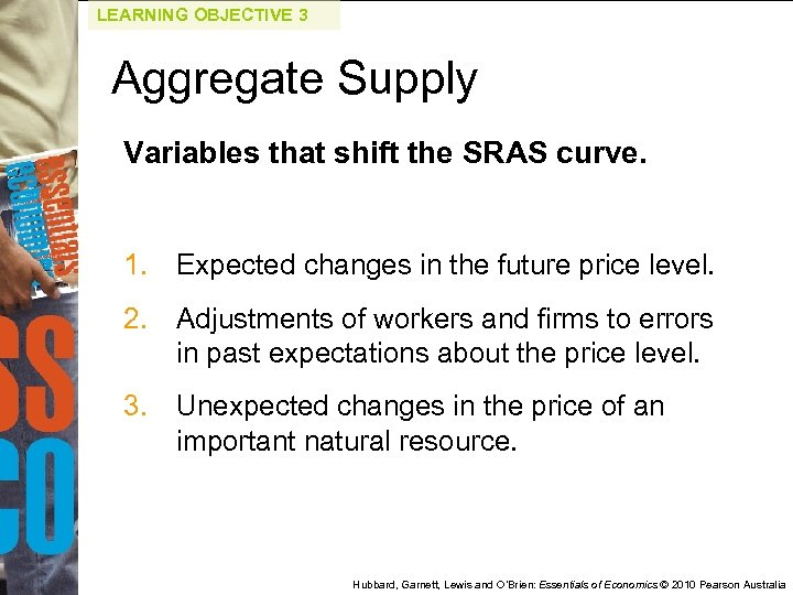 LEARNING OBJECTIVE 3 Aggregate Supply Variables that shift the SRAS curve. 1. Expected changes