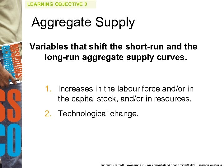 LEARNING OBJECTIVE 3 Aggregate Supply Variables that shift the short-run and the long-run aggregate