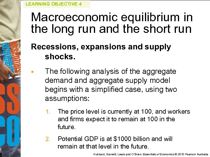LEARNING OBJECTIVE 4 Macroeconomic equilibrium in the long run and the short run Recessions,