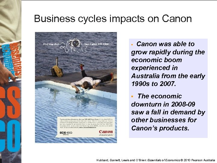 Business cycles impacts on Canon was able to grow rapidly during the economic boom