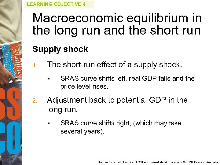 LEARNING OBJECTIVE 4 Macroeconomic equilibrium in the long run and the short run Supply