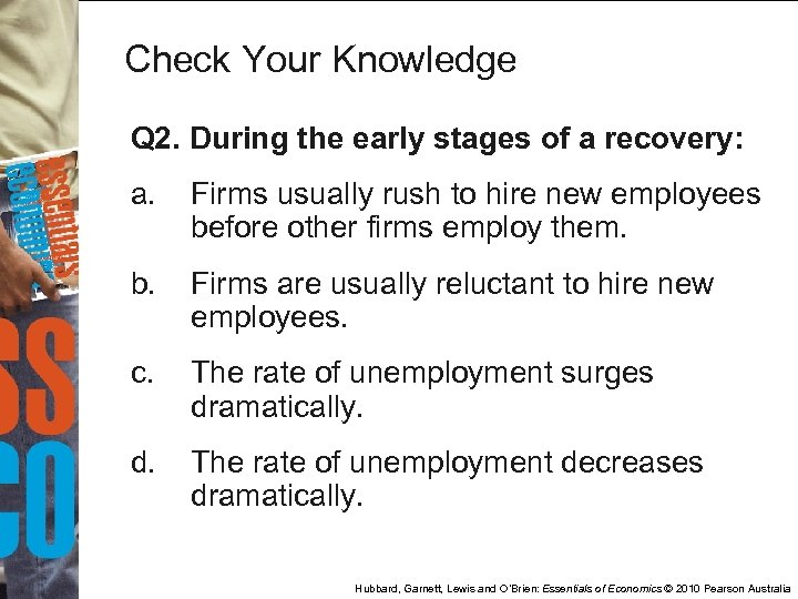 Check Your Knowledge Q 2. During the early stages of a recovery: a. Firms