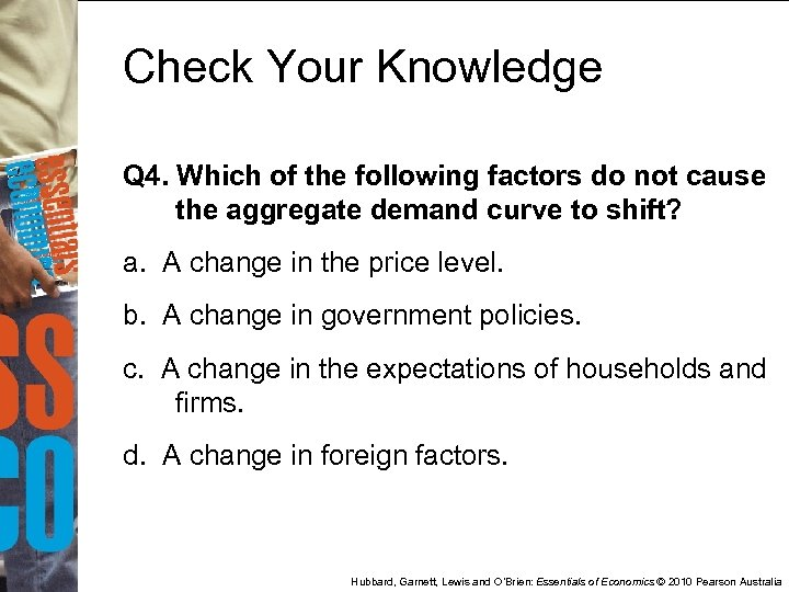 Check Your Knowledge Q 4. Which of the following factors do not cause the