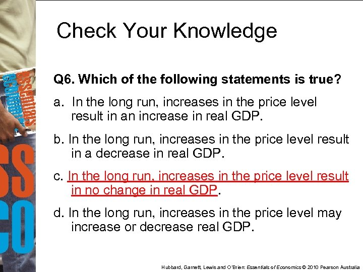 Check Your Knowledge Q 6. Which of the following statements is true? a. In
