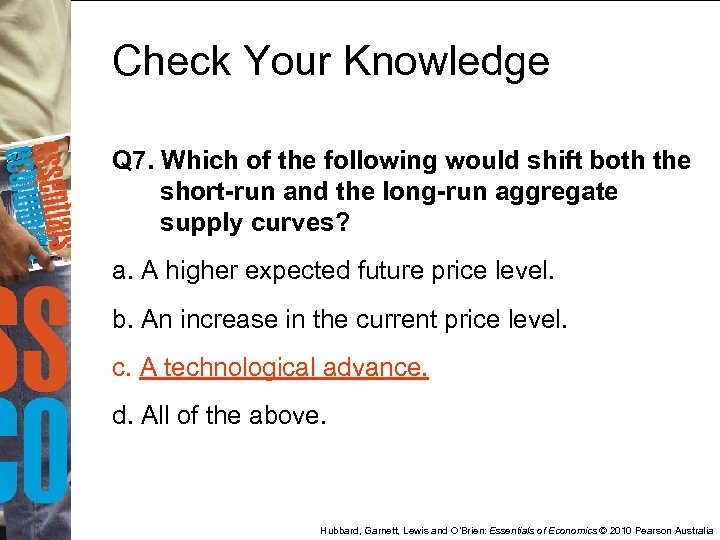 Check Your Knowledge Q 7. Which of the following would shift both the short-run