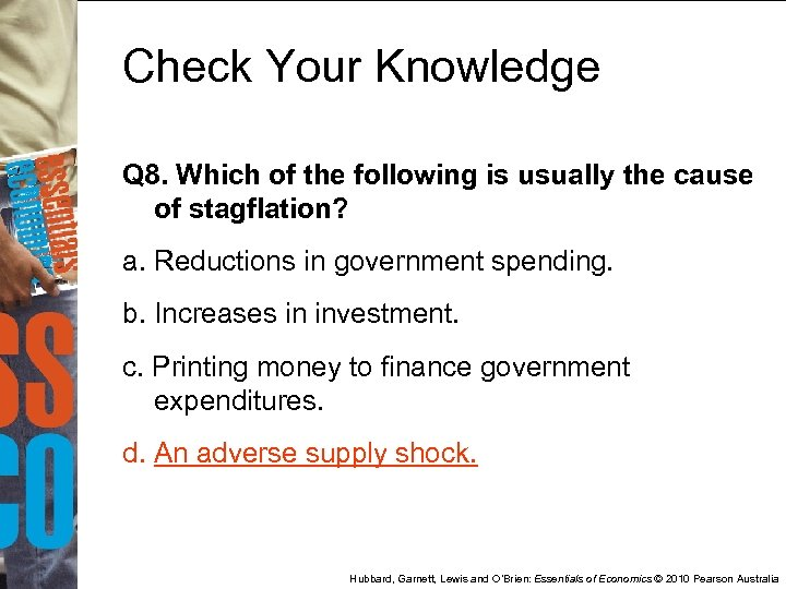 Check Your Knowledge Q 8. Which of the following is usually the cause of