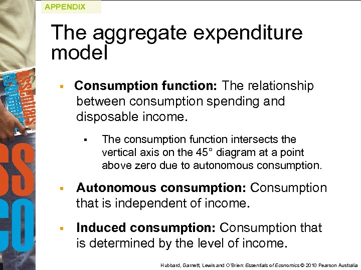 APPENDIX The aggregate expenditure model § Consumption function: The relationship between consumption spending and