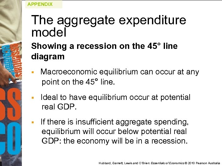 APPENDIX The aggregate expenditure model Showing a recession on the 45° line diagram §