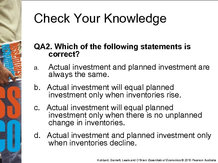 Check Your Knowledge QA 2. Which of the following statements is correct? a. Actual