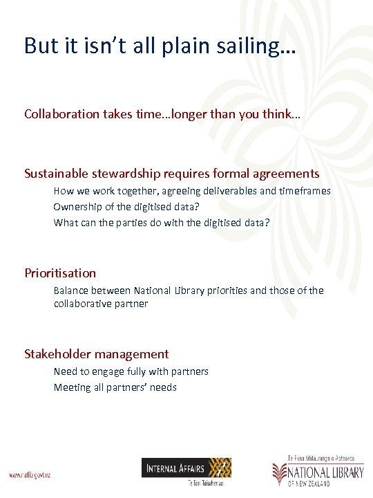 But it isn't all plain sailing… Collaboration takes time…longer than you think… Sustainable stewardship