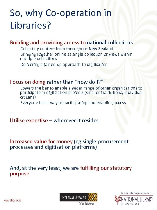 So, why Co-operation in Libraries? Building and providing access to national collections Collecting content