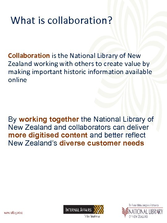 What is collaboration? Collaboration is the National Library of New Zealand working with others