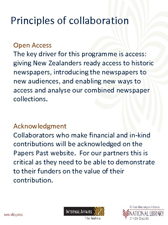 Principles of collaboration Open Access The key driver for this programme is access: giving
