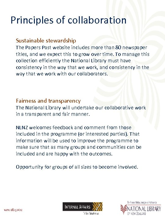 Principles of collaboration Sustainable stewardship The Papers Past website includes more than 80 newspaper