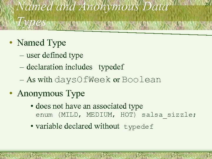 Named and Anonymous Data Types • Named Type – user defined type – declaration