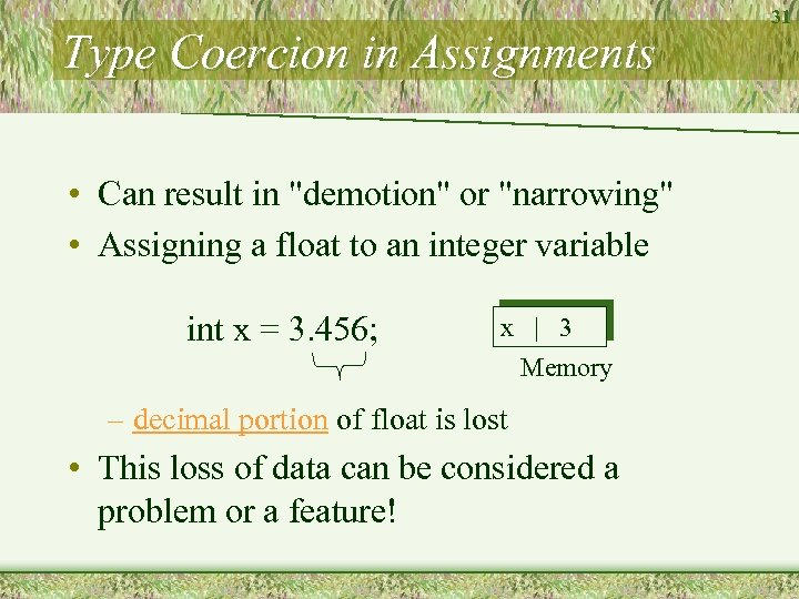 Type Coercion in Assignments • Can result in