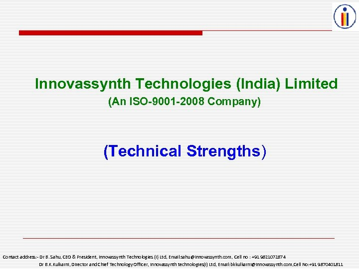 Innovassynth Technologies (India) Limited (An ISO-9001 -2008 Company) (Technical Strengths) Contact address: - Dr