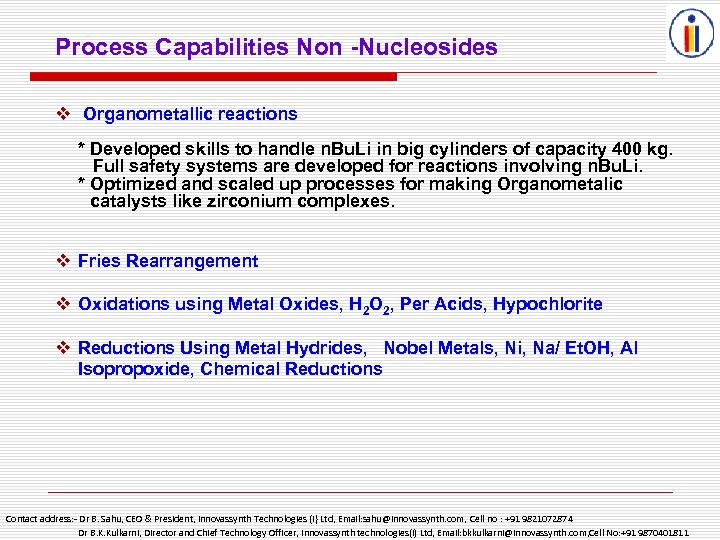 Process Capabilities Non -Nucleosides v Organometallic reactions * Developed skills to handle n. Bu.