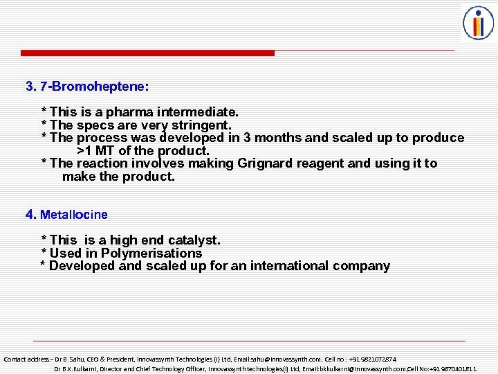 3. 7 -Bromoheptene: * This is a pharma intermediate. * The specs are very