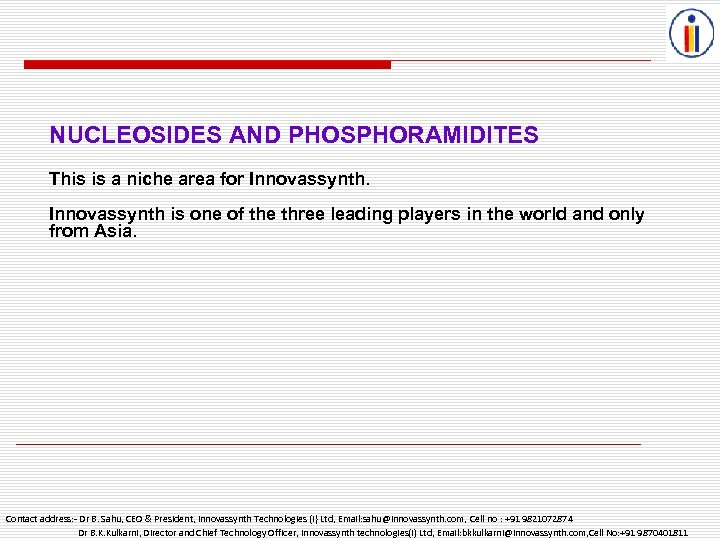 NUCLEOSIDES AND PHOSPHORAMIDITES This is a niche area for Innovassynth is one of the