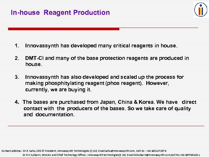 In-house Reagent Production 1. Innovassynth has developed many critical reagents in house. 2. DMT-Cl