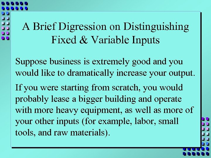 A Brief Digression on Distinguishing Fixed & Variable Inputs Suppose business is extremely good