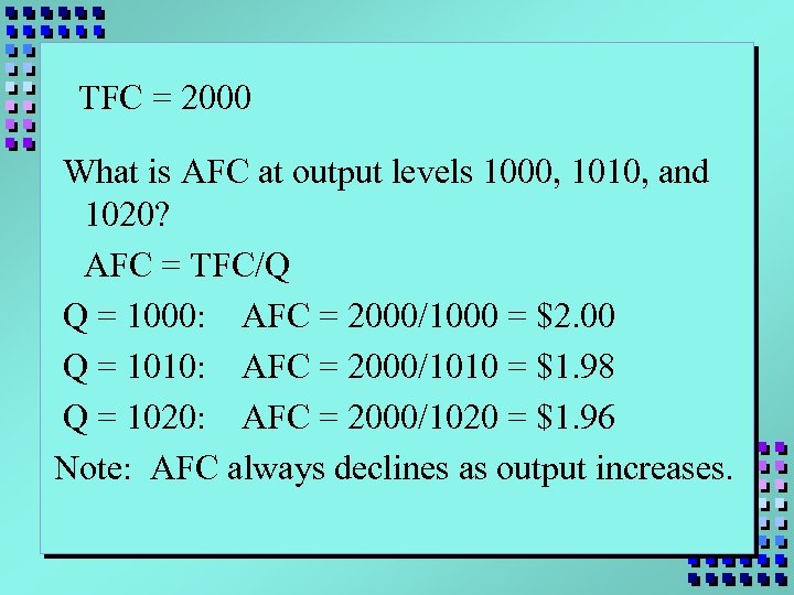 TFC = 2000 What is AFC at output levels 1000, 1010, and 1020? AFC