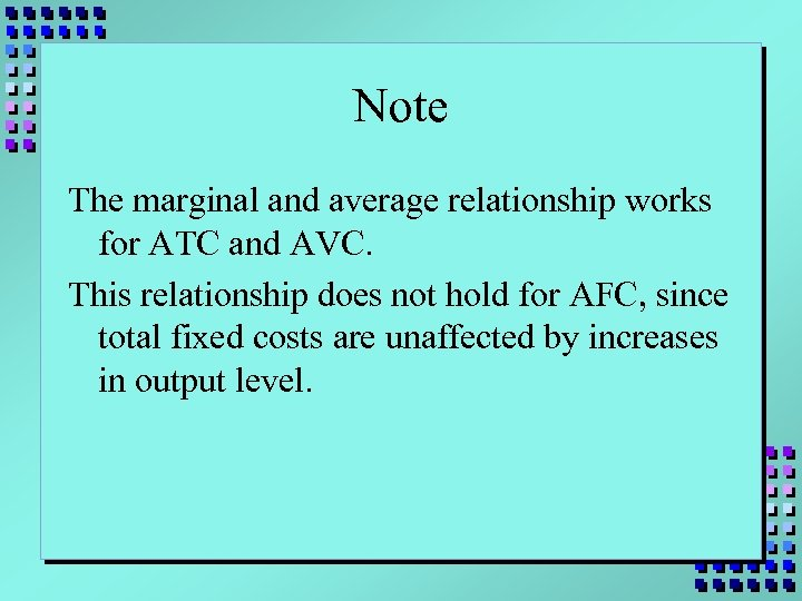 Note The marginal and average relationship works for ATC and AVC. This relationship does