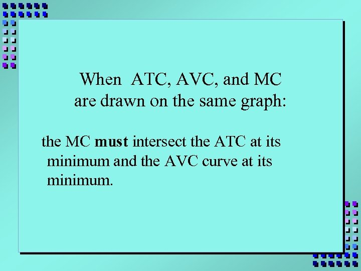 When ATC, AVC, and MC are drawn on the same graph: the MC must