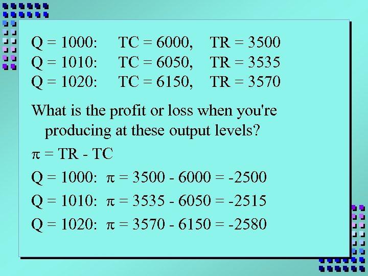 Q = 1000: Q = 1010: Q = 1020: TC = 6000, TC =