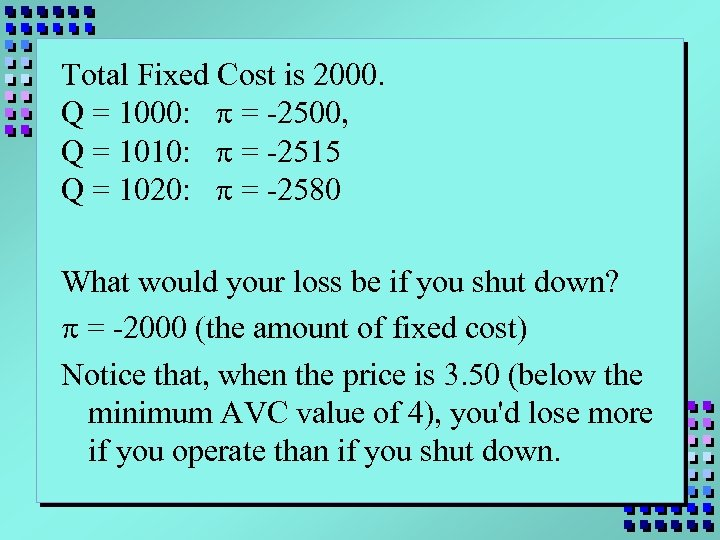 Total Fixed Cost is 2000. Q = 1000: p = -2500, Q = 1010: