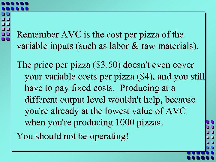 Remember AVC is the cost per pizza of the variable inputs (such as labor
