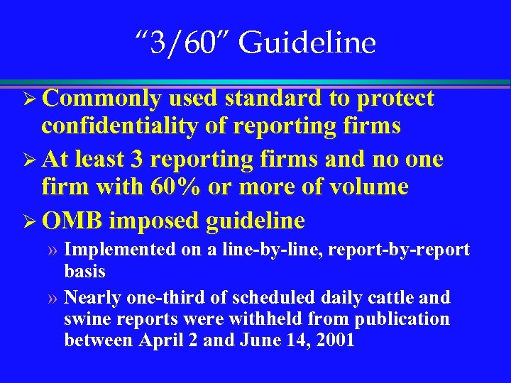 """ 3/60"" Guideline Ø Commonly used standard to protect confidentiality of reporting firms Ø"
