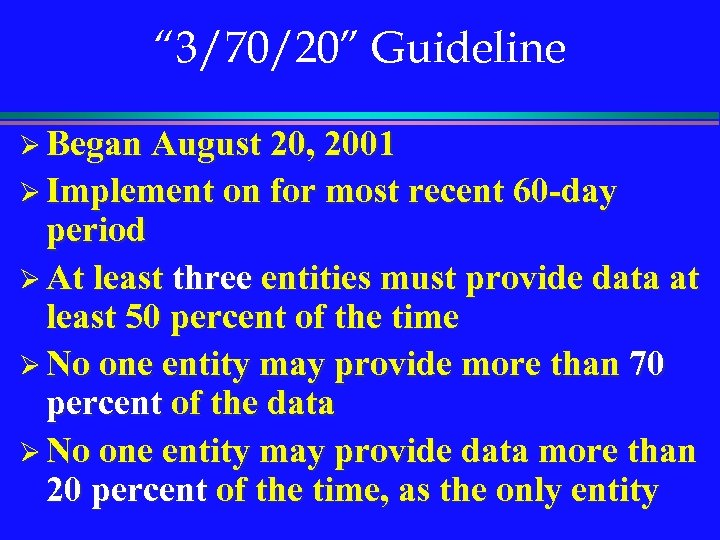""" 3/70/20"" Guideline Ø Began August 20, 2001 Ø Implement on for most recent"
