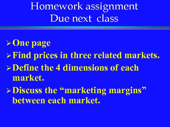 Homework assignment Due next class Ø One page Ø Find prices in three related