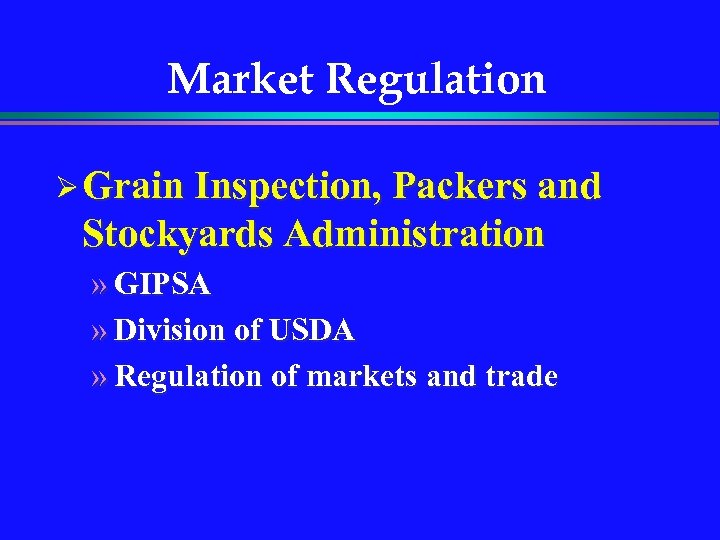 Market Regulation Ø Grain Inspection, Packers and Stockyards Administration » GIPSA » Division of